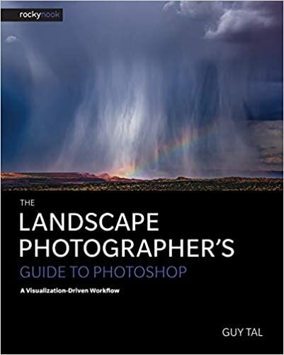 The Landscape Photographer's Guide to Photoshop by Guy Tal